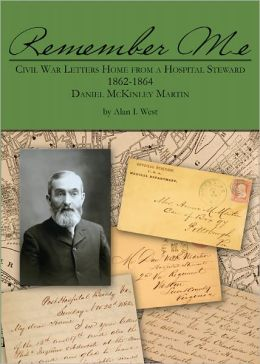 Remember Me, Civil War Letters Home from a Hospital Steward