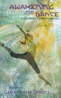 Awakening to the Dance: A Journey to Wholeness