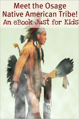 Meet the Osage Native American Tribe! An eBook Just for Kids