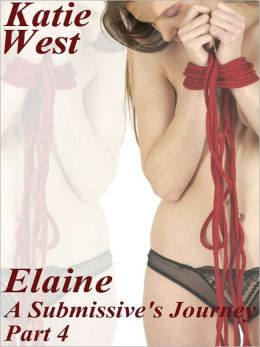 Elaine - A Submissive's Journey Part 4