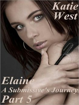 Elaine - A Submissive's Journey Part 5