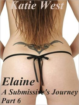 Elaine - A Submissive's Journey Part 6