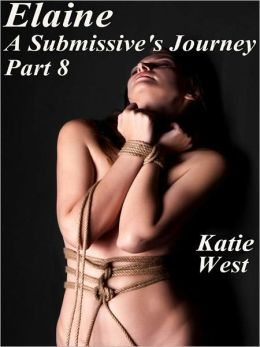 Elaine - A Submissive's Journey Part 8
