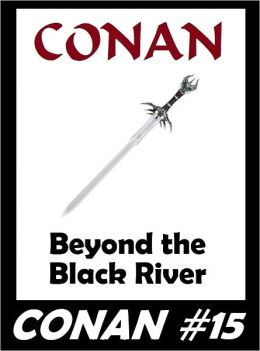 Conan: Beyond the Black River (Original Version) #15