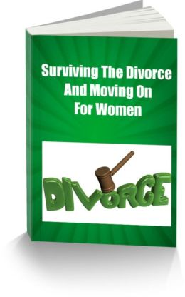 Surviving The Divorce and Moving On For Women