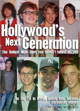 Hollywood's Next Generation: The Hottest Male Stars you haven't heard of...yet! - Be the 1st to know about these stars before they become household names