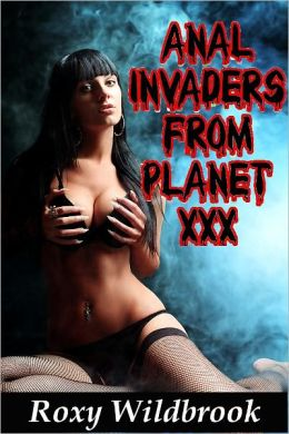 Anal Invaders From Planet XXX (Alien Gangbang Erotica)