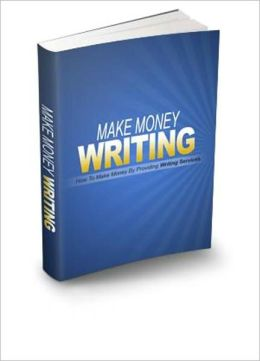 A Good Way To Earn Some Money On The Internet - How To Make Money With Your Writing