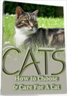 eBook about CATS - How To Choose And Care For A Cat - If you are looking for a specific cat breed..