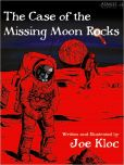 Book Cover Image. Title: The Case of the Missing Moon Rocks, Author: Joe Kloc