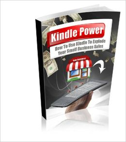 Kindle Power Using Kindle to Promote Your Offline Business!