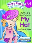 Book Cover Image. Title: Mary Reads Sight Word Book K-1 - My Hat, Author: Sarah Treu