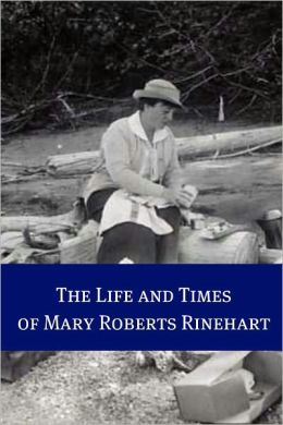 The Life and Times of Mary Roberts Rinehart
