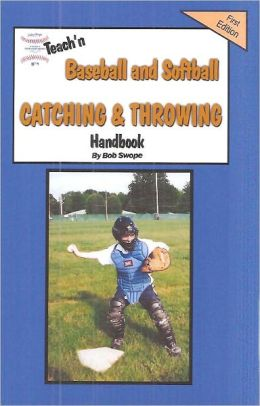 Teach'n Baseball & Softball Catching and Throwing Free Flow Handbook