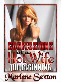 Confessions of a Hot Wife Episode I, The Beginning