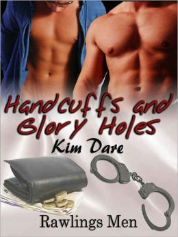 Handcuffs and Glory Holes