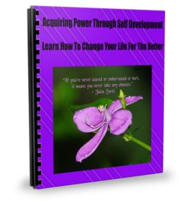 Acquiring Power Through Self Development Learn How To Change Your Life For The Better