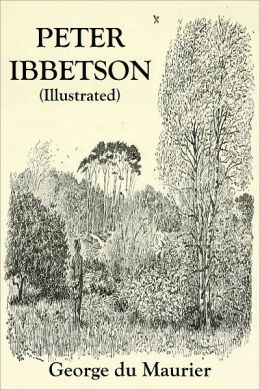 PETER IBBETSON (Illustrated by the Author)
