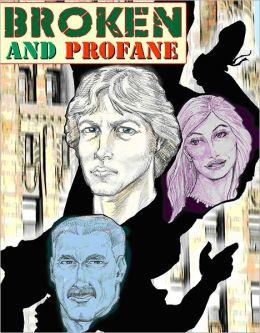 Broken and Profane