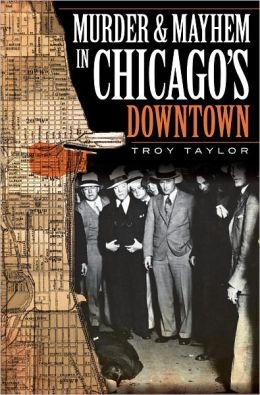 Murder & Mayhem in Chicago's Downtown