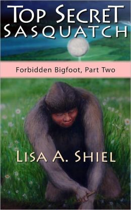 Top Secret Sasquatch: Exposing the True Nature of Bigfoot and Its Controversial Connections to UFOs, the Fossil Record, and Human History (Forbidden Bigfoot, Part Two)