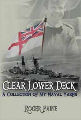 Clear Lower Deck: A Collection of My Naval Yarns