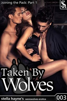 Taken By Wolves (werewolves, M/f)