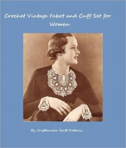 Crochet Vintage Fabot Collar and Cuffs Pattern Set for Women - A Vintage Crochet Pattern