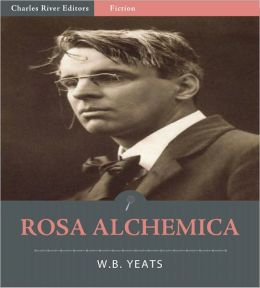 Rosa Alchemica (Illustrated)