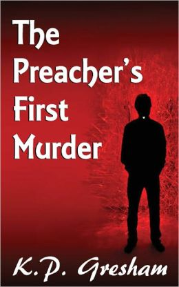 The Preacher's First Murder