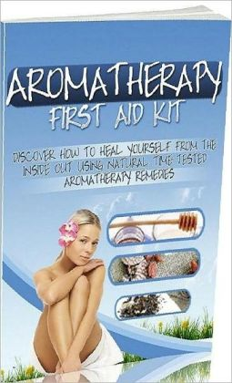 eBook about Aromatherapy First Aid Kit - will shares a variety of natural recipes