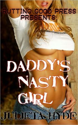 Daddy's Nasty Girl