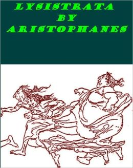 Lysistrata by Aristophanes [Illustrated]
