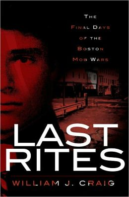 Last Rites (MA): The Final Days of the Boston Mob Wars