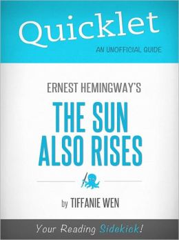 Quicklet on The Sun Also Rises