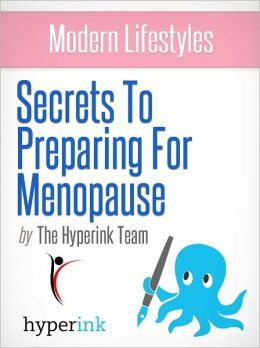 Secrets To Preparing For Menopause