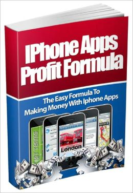 Iphone Apps Profit Formula The Easy Formula To Making Money With Iphone Apps