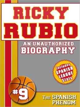 Ricky Rubio: An Unauthorized Biography