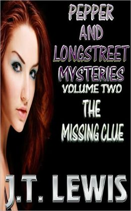 Pepper and Longstreet Mysteries-Volume 2- The Missing Clue