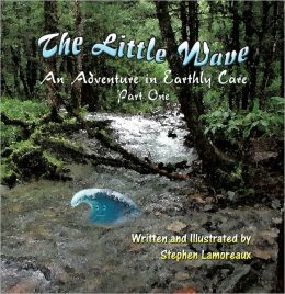 The Little Wave: An Adventure in Earthly Care &#x2013; Part One