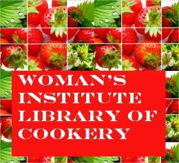 Woman's Institute Library of Cookery Volume 1 (Illustrated)
