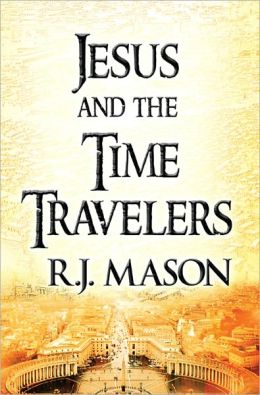Jesus and The Time Travelers