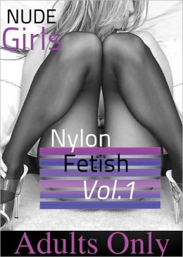 NEW! - Nude Girls - Nylon Fetish Vol 1 (Adult Picture Book of 50+ Naked Women Photos)