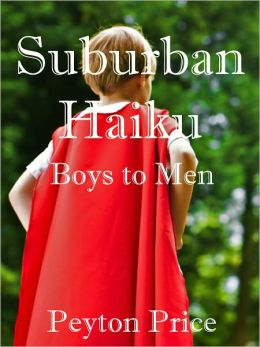 Suburban Haiku: Boys to Men