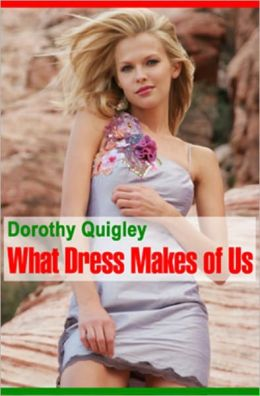 What Dress Makes of Us