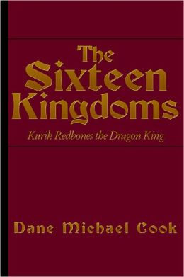 The Sixteen Kingdoms: Kurik Redbones the Dragon King