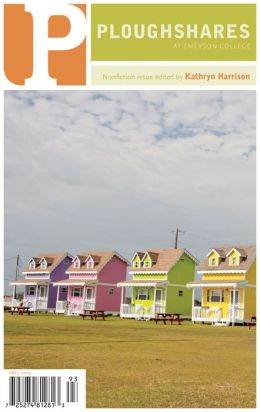 Ploughshares Fall 2009 Guest-Edited by Kathryn Harrison