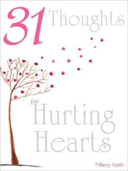 31 Thoughts for Hurting Hearts