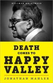 Book Cover Image. Title: Death Comes to Happy Valley, Author: Jonathan Mahler