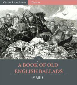 A Book of Old English Ballads (Original Illustrations)
